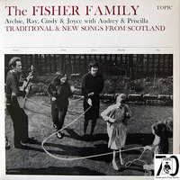 Traditional & New Songs From Scotland — The Fisher Family