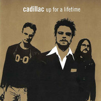 Up For A Lifetime — Cadillac