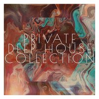 Private Deep House Collection — сборник