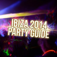 Ibiza 2014 - Party Guide — сборник
