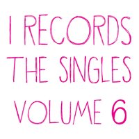 I Records: The Singles, Vol. 6 — Kevin Yost