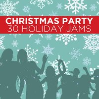Christmas Party: 30 Holiday Jams — Party Machine