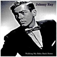 Walking My Baby Back Home — Johnny Ray, The Buddy Cole Quartet