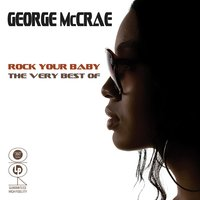 Rock Your Baby - The Very Best Of — George McCrae