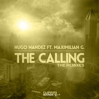 "The Calling ""The Remixes"" — Hugo Nandez, Maximilian G"