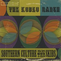 The Kudzu Ranch — Southern Culture On The Skids