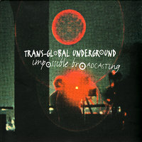 Impossible Broadcasting — Trans-Global Underground
