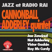 Jazz At Radio Rai: Cannonball Adderley Quintet — Cannonball Adderley Quintet