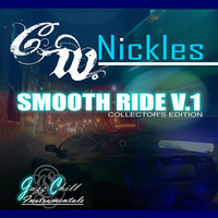 Smooth Ride, Vol. 1 — C.W. Nickles
