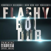 Flashy Boi Dub — D Dub