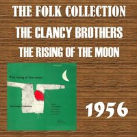 The Rising of the Moon — The Clancy Brothers