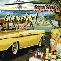 Give Me Time — Cesar Crespo & The Pinball´s Blues Party