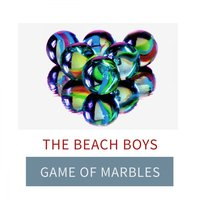 Game Of Marbles — The Beach Boys