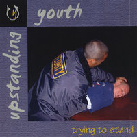 Trying To Stand — Upstanding Youth