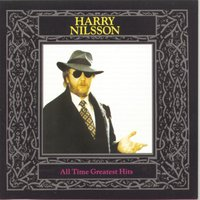All Time Greatest Hits — Harry Nilsson