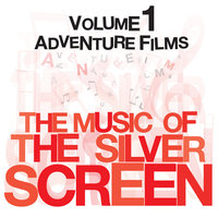 The Music Of The Silver Screen - Adventure Films Vol. 1 — BBC Orchestra