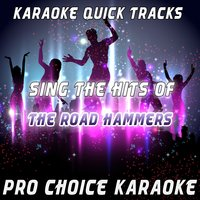 Karaoke Quick Tracks: Sing the Hits of The Road Hammers — Pro Choice Karaoke