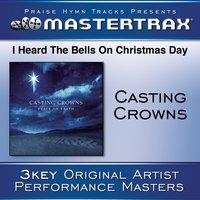 I Heard The Bells On Christmas Day — Casting Crowns