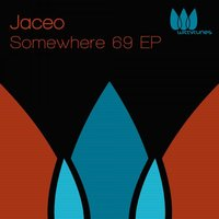 Somewhere 69 EP — Jaceo