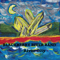 River City — Blackberry River Band