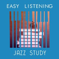 Easy Listening Jazz Study — Exam Study Soft Jazz Music Collective, Easy Listening Music Club, Easy Listening Music Club|Exam Study Soft Jazz Music Collective