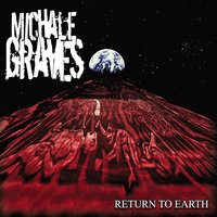 Return to Earth — Michale Graves