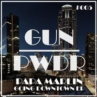 Going Downtown Ep — Papa Marlin