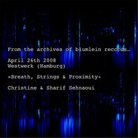 Breath, Strings & Proximity — Christine Abdelnour & Sharif Sehnaoui