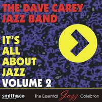 It's All About Jazz, Volume 2 — The Dave Carey Jazz Band
