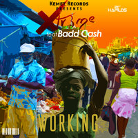 Working - Single — Xtr3me, Xtr3me feat. Bad Cash