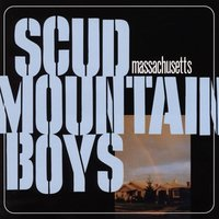 Massachusetts — Scud Mountain Boys