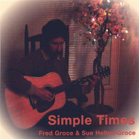 Simple Times — Fred Groce & Sue Helton-Groce