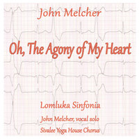 Oh the Agony of My Heart — John Melcher & Lomluka Sinfonia