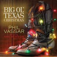 Big Ole Texas Christmas — Ray Benson, Phil Vassar