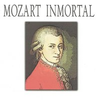 Mozart Inmortal — English Chamber Orchestra, Slovak Philharmonic Orchestra, The Academy of Ancient Music, Jeffrey Tate, Zdeněk Košler, Вольфганг Амадей Моцарт