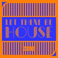 Let There Be HOUSE, Vol. 5 — сборник