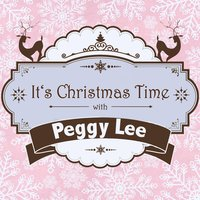 It's Christmas Time with Peggy Lee — Peggy Lee