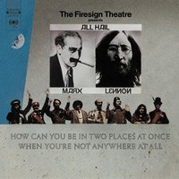 How Can You Be In Two Places At Once When You're Not Anywhere At All — The Firesign Theatre