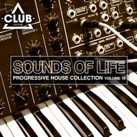 Sounds Of Life - Progressive House Collection, Vol. 18 — сборник