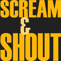 Screem & Shout - Single — Scream & Shout, Screem & Shout