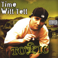 Time Will Tell — Toxic