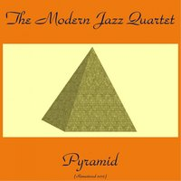 Pyramid — Milt Jackson, Modern Jazz Quartet, Percy Heath, John Lewis, Connie Kay