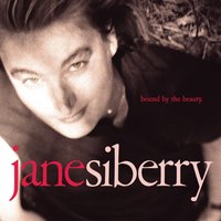Bound By The Beauty — Jane Siberry