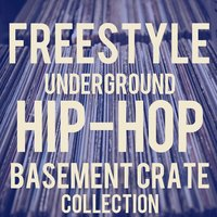Freestyle Hip-Hop Basement Crates: The Best Old-School Underground Freestyle Featuring Ike P, Talib Kweli, Supernatural, Toxic, Wiseguy, Ray Rip Ya'll, & More! — сборник