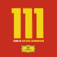 111 Years of Deutsche Grammophon — сборник