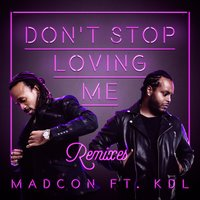 Don't Stop Loving Me — Madcon