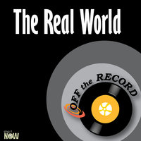 The Real World — Off The Record
