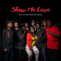 Show Me Love — The Chuck Brown Band