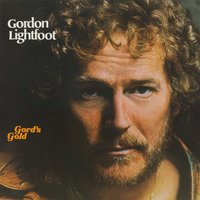 Gord's Gold — Gordon Lightfoot