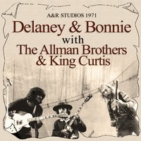 A&R Studios 1971 — King Curtis, Delaney & Bonnie & Friends, The Allman Brothers